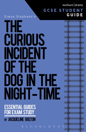 The Curious Incident of the Dog in the Night-Time GCSE Student Guide ebook by Jacqueline Bolton