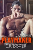 Playmaker - A Breakaway Novel ebook by L.P. Dover