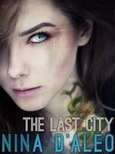 The Last City: The Demon War Chronicles 1 ebook by Nina D'Aleo
