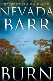 Burn - An Anna Pigeon Novel ebook by Nevada Barr