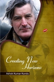 Ted Hughes - Creating New Horizons ebook by Ashok Kumar Kundu
