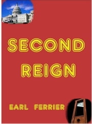 Second Reign ebook by Earl Ferrier