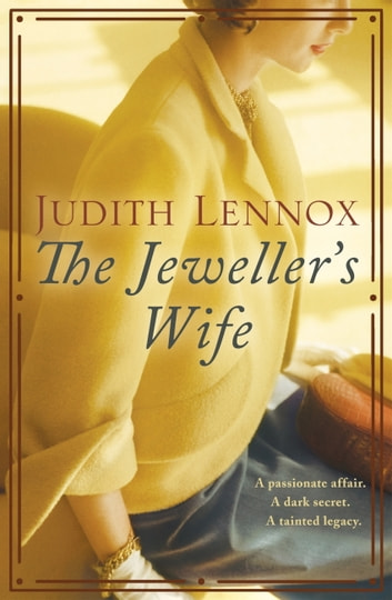 The Jeweller's Wife - A compelling tale of love, war and temptation ebook by Judith Lennox