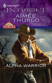 Alpha Warrior ebook by Aimee Thurlo