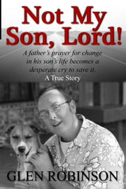 Not My Son, Lord ebook by Glen Robinson