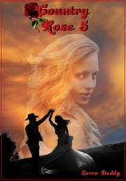 Country Rose 5 ebook by Zorro Daddy