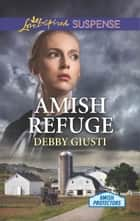 Amish Refuge ebook by Debby Giusti