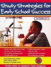 Study Strategies for Early School Success: Seven Steps to Improve Your Learning ebook by Sirotowitz, M. Ed