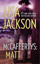 The McCaffertys: Matt ebook by Lisa Jackson