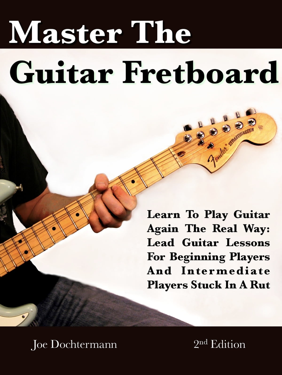 master the guitar fretboard learn to play the guitar again the real way lead guitar lessons. Black Bedroom Furniture Sets. Home Design Ideas