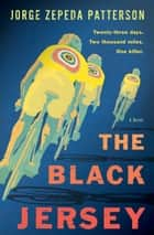 The Black Jersey - A Novel ebook by Jorge Zepeda Patterson, Achy Obejas