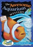 The Awesome Aquarium Mystery ebook by Carole Marsh