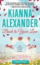 Back to Your Love ebook by Kianna Alexander