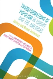 Transformations of Populism in Europe and the Americas - History and Recent Tendencies ebook by John Abromeit,York Norman,Gary Marotta,Bridget Maria Chesterton