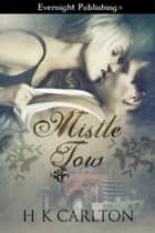 Mistle Tow ebook by H. K. Carlton