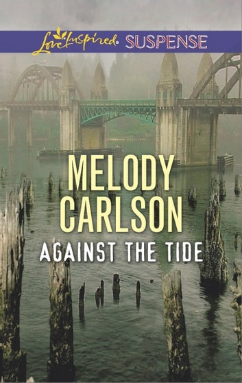 Against the Tide ebook by Melody Carlson