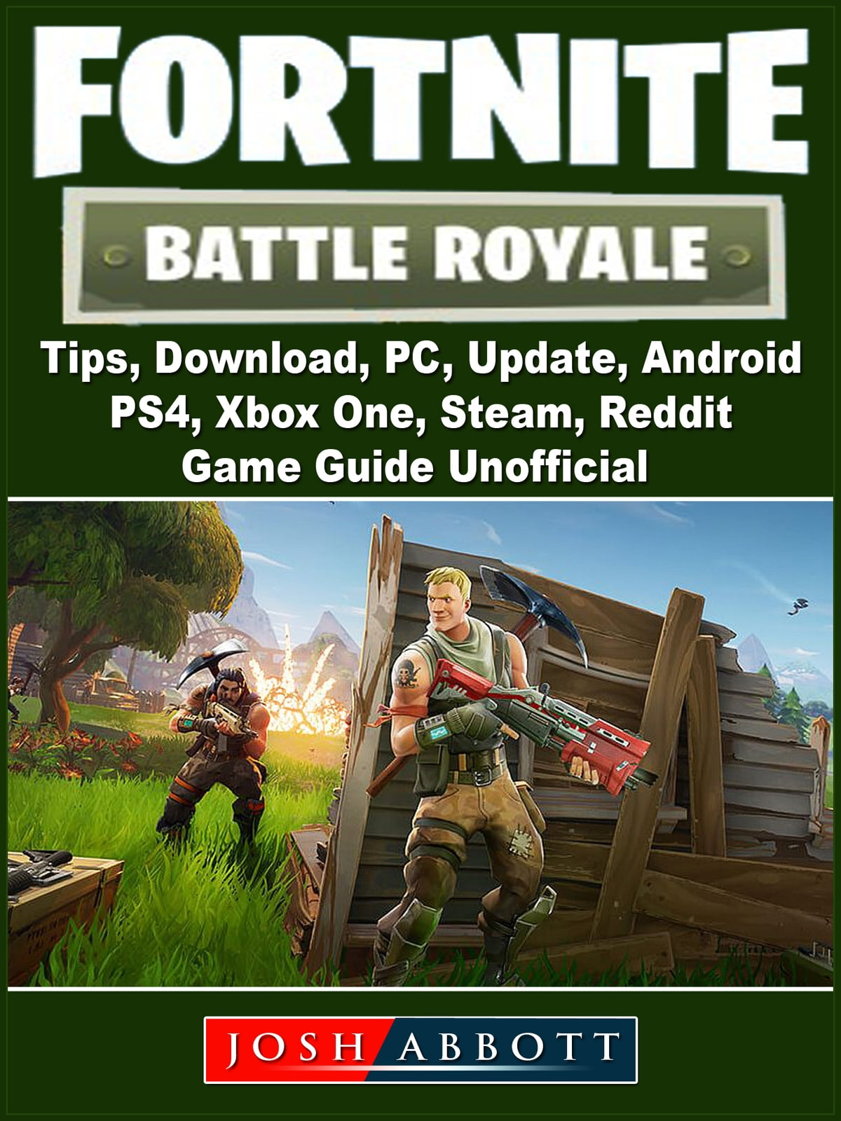 Fortnite Battle Royale Tips Download Pc Update Android Ps4 Xbox One Steam Reddit Game Guide Unofficial Ebook By The Yuw 9781387760558 Rakuten Kobo United States