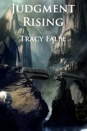 Judgment Rising: The Rys Chronicles Book III ebook by Tracy Falbe