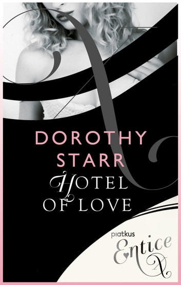 Hotel Of Love ebook by Dorothy Starr