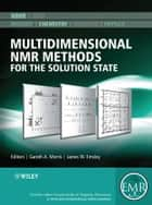 Multidimensional NMR Methods for the Solution State ebook by Gareth A. Morris,James W. Emsley