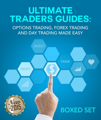 Forex and Options Trading Made Easy the Ultimate Day Trading Guide - Currency Trading Strategies that Work to Make More Pips ebook by Speedy Publishing