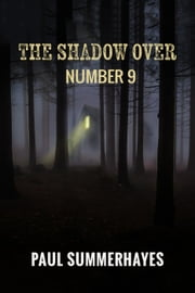The Shadow Over Number 9 ebook by Paul Summerhayes
