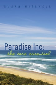 Paradise Inc: The Bare Essential ebook by Susan Mitchell
