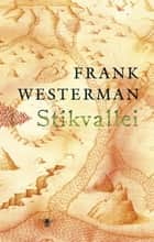 Stikvallei ebook by Frank Westerman