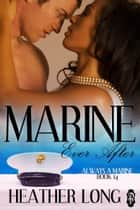 Marine Ever After ebook by Heather Long