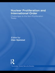 Nuclear Proliferation and International Order - Challenges to the Non-Proliferation Treaty ebook by Olav Njølstad