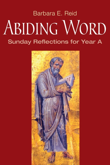 Abiding Word - Sunday Reflections for Year A ebook by Barbara  E. Reid OP