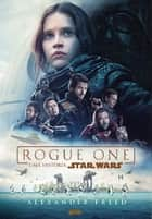 Rogue One: uma história Star Wars ebook by Alexander Freed, Felipe CF Vieira