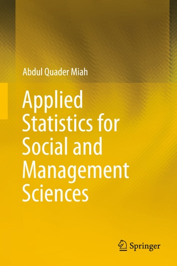 Applied statistics for social and management sciences ebook by abdul applied statistics for social and management sciences ebook by abdul quader miah fandeluxe Image collections