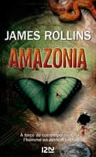 Amazonia ebook by Leslie BOITELLE-TESSIER, James ROLLINS