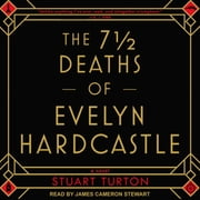 The 7 ½ Deaths of Evelyn Hardcastle audiobook by Stuart Turton
