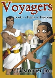 Voyagers: Flight to Freedom ebook by Christopher Jon