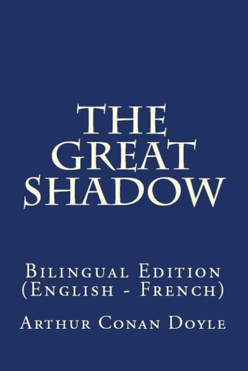 The Great Shadow - Bilingual Edition (English – French) ebook by Arthur Conan Doyle