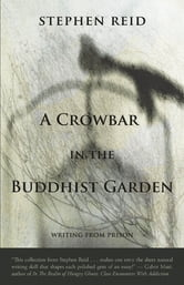 A Crowbar in the Buddhist Garden ebook by Stephen Reid