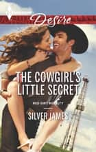 The Cowgirl's Little Secret ebook by Silver James