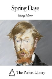 Spring Days ebook by George Moore