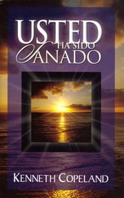 Usted Ha Sido Sanado! - You Are Healed! ebooks by Copeland, Kenneth