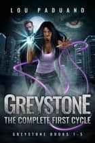 Greystone: The Complete First Cycle - Greystone Books 1 - 5 ebook by