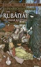 The Rubáiyát of Omar Khayyám - First and Fifth Editions ebook by Edward FitzGerald