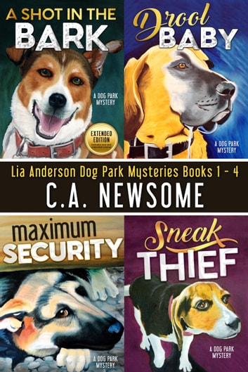 Lia Anderson Dog Park Mysteries - Books 1 - 4 電子書 by C. A. Newsome