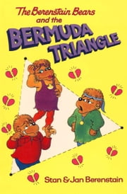 The Berenstain Bears and the Bermuda Triangle ebook by Stan Berenstain, Jan Berenstain