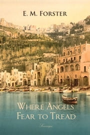 Where Angels Fear to Tread ebook by E. Forster