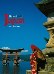 Beautiful Japan - A Souvenir ebook by Leza Lowitz,Marumi Yasuda