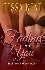 Fading Into You eBook by Tessa Kent