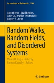 Random Walks, Random Fields, and Disordered Systems ebook by Marek Biskup,Jiří Černý,Roman Kotecký,Anton Bovier,David Brydges,Amin Coja-Oghlan,Dmitry Ioffe,Gregory F. Lawler