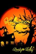 Halloween! ebook by Bridgitte Lesley